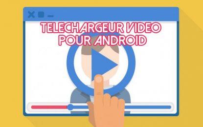 6 meilleures applications de téléchargement vidéo pour Android