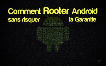 Comment rooter Android sans risquer la garantie